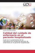 Calidad del Cuidado de Enfermeria En El Paciente Hospitalizado [Spanish]
