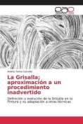 La Grisalla; Aproximacion a Un Procedimiento Inadvertido [Spanish]