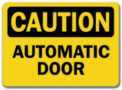 Caution Sign - Automatic Door - 25cm x 36cm OSHA Safety Sign