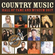 Country Music Hall of Fame and Museum 2017 Wall Calendar