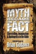 Myth Became Fact