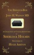 The Dispatch Box of John H. Watson MD