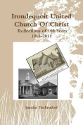 Irondequoit United Church of Christ- Reflections of 100 Years - 1911-2011