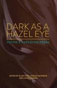 Dark as a Hazel Eye