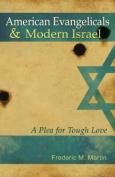 American Evangelicals and Modern Israel