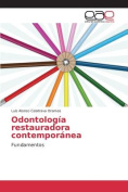 Odontologia Restauradora Contemporanea [Spanish]