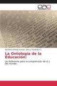 La Ontologia de La Educacion [Spanish]