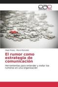 El Rumor Como Estrategia de Comunicacion [Spanish]