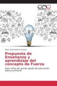 Propuesta de Ensenanza y Aprendizaje del Concepto de Fuerza [Spanish]