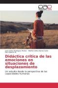 Didactica Critica de Las Emociones En Situaciones de Desplazamiento [Spanish]