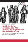 Analisis de La Propaganda Yo Acuso En El Gobierno de Rafael Correa [Spanish]