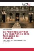 La Psicologia Juridica y Su Importancia En La Formacion del Abogado [Spanish]