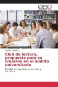 Club de Lectura, Propuesta Para Su Creacion En El Ambito Universitario [Spanish]