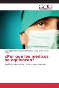 Por Que Los Medicos Se Equivocan? [Spanish]