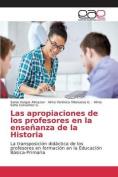 Las Apropiaciones de Los Profesores En La Ensenanza de La Historia [Spanish]