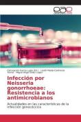 Infeccion Por Neisseria Gonorrhoeae [Spanish]