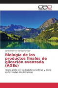 Biologia de Los Productos Finales de Glicacion Avanzada  [Spanish]