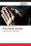 Fray Pedro de Pila [Spanish]