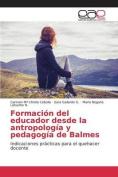 Formacion del Educador Desde La Antropologia y Pedagogia de Balmes [Spanish]