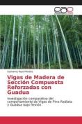 Vigas de Madera de Seccion Compuesta Reforzadas Con Guadua [Spanish]