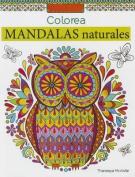 Colorea Mandalas Naturales [Spanish]