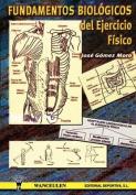 Fundamentos Biologicos del Ejercicio Fisico [Spanish]