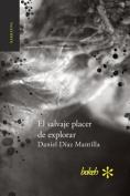 El Salvaje Placer de Explorar [Spanish]