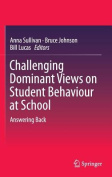 Challenging Dominant Views on Student Behaviour at School