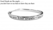 sentimental bangle Good friends are like Angels..... you don't have to see them to know they are there silver plated