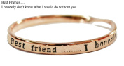 sentimental bangle Best friends- i honestly don't know what i would do without you Rosegold plated