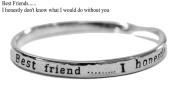 sentimental bangle Best friends- i honestly don't know what i would do without you silver plated