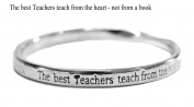 sentimental bangle The best Teachers teach from the heart - not from a book silver plated