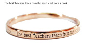 sentimental bangle The best teachers teach from the heart- not from a book Rosegold plated