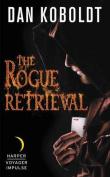 The Rogue Retrieval