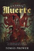 La Santa Muerte [Spanish]