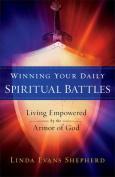 Winning Your Daily Spiritual Battles