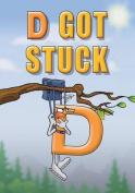 D Got Stuck