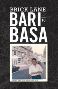 Brick Lane: Bari to Basa