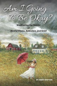 Am I Going to Be Okay?