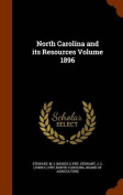 North Carolina and Its Resources Volume 1896