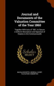 Journal and Documents of the Valuation Committee of the Year 1860