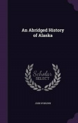 An Abridged History of Alaska