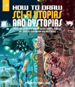 How to Draw Sci-Fi Utopias and Dystopias