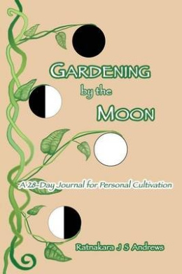 Gardening by the Moon: A 28-Day Journal for Personal Cultivation