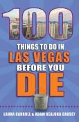 100 Things to Do in Las Vegas Before You Die