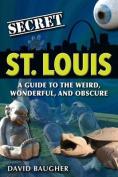 Secret St. Louis
