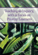 Teaching as Inquiry, with a Focus on Priority Learners [Large Print]