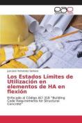Los Estados Limites de Utilizacion En Elementos de Ha En Flexion [Spanish]
