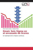 Dmaic Seis SIGMA En El Envasado de Licores [Spanish]