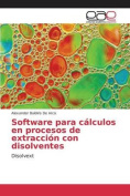 Software Para Calculos En Procesos de Extraccion Con Disolventes [Spanish]